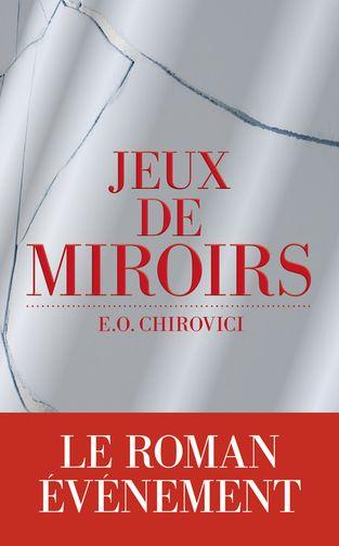 Jeux de miroirs-E.O Chirovici